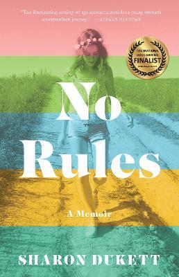 No Rules: A Memoir by Sharon Dukett