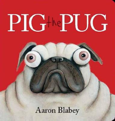 Pig the Pug (BIG BOOK) by Aaron Blabey
