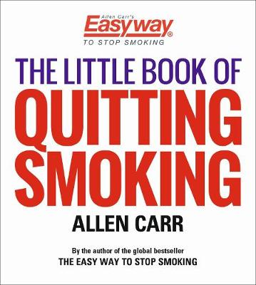 The Little Book of Quitting Smoking by Allen Carr