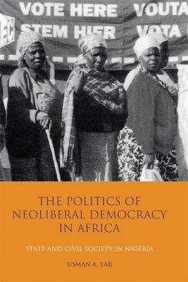 Politics of Neoliberal Democracy in Africa book
