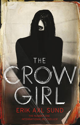 The The Crow Girl by Erik Axl Sund