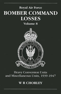Bomber Command Losses by W.R. Chorley