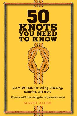50 Knots You Need to Know by Marty Allen