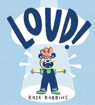 Loud! by Rose Robbins