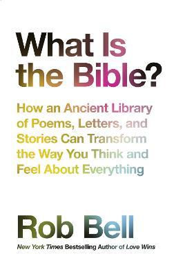What is the Bible? by Rob Bell