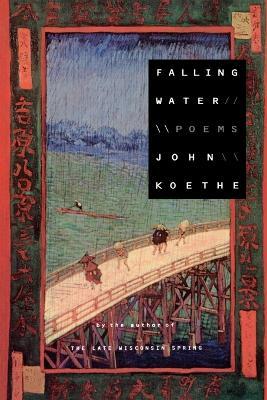 Falling Water: Poems by John Koethe