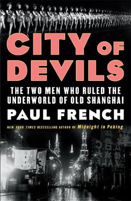 City of Devils: A Shanghai Noir by Paul French
