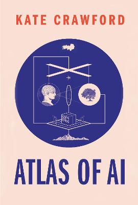 The Atlas of AI by Kate Crawford