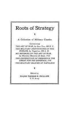 Roots of Strategy by Thomas Raphael Phillips