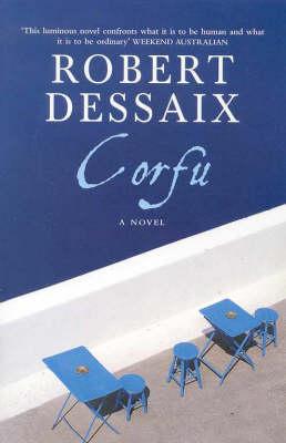 Corfu: A Novel by Robert Dessaix