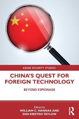 China's Quest for Foreign Technology: Beyond Espionage book