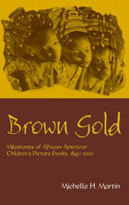 Brown Gold by Michelle Martin