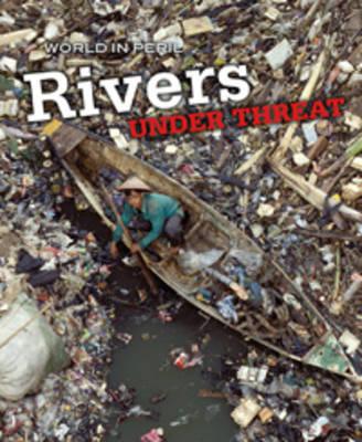 Rivers Under Threat by Paul Mason