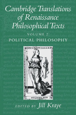 Cambridge Translations of Renaissance Philosophical Texts by Jill Kraye