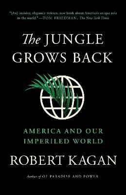 The Jungle Grows Back by Robert Kagan