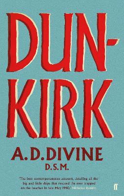 Dunkirk by A.D. Divine O.B.E.