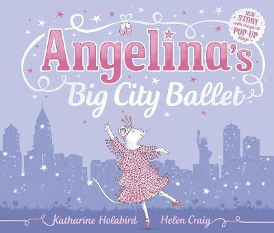 Angelina's Big City Ballet by Katharine Holabird
