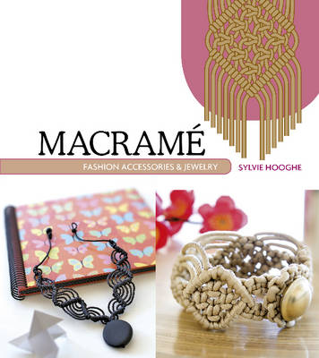 Macrame Fashion Accessories & Jewelry by Sylvie Hooghe