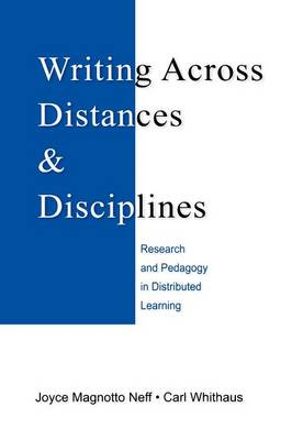 Writing Across Distances and Disciplines by Joyce Magnotto Neff