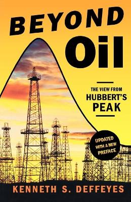 Beyond Oil by Kenneth S. Deffeyes