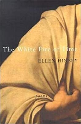 The White Fire of Time by Ellen Hinsey