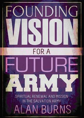 Founding Vision for a Future Army by Alan Burns