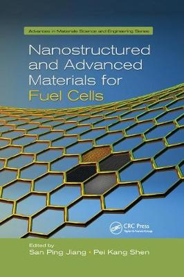 Nanostructured and Advanced Materials for Fuel Cells by San Ping Jiang