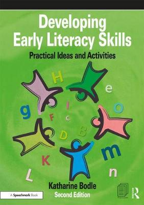 Developing Early Literacy Skills: Practical Ideas and Activities by Katharine Bodle