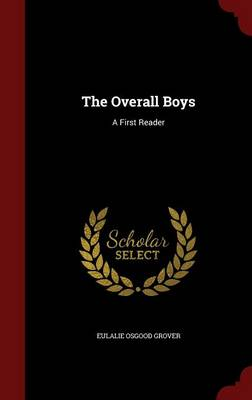 The Overall Boys by Eulalie Osgood Grover