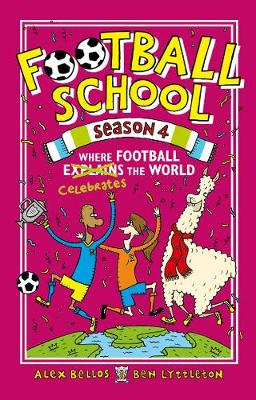 Football School Season 4: Where Football Explains the World by Alex Bellos