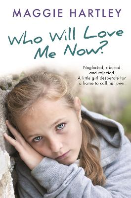 Who Will Love Me Now? by Maggie Hartley