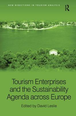 Tourism Enterprises and the Sustainability Agenda Across Europe by David Leslie