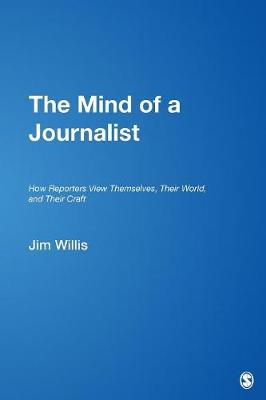 The Mind of a Journalist by William James Willis