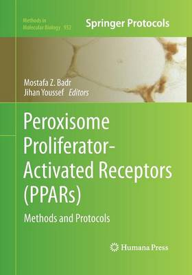 Peroxisome Proliferator-Activated Receptors (PPARs) by Mostafa Z. Badr