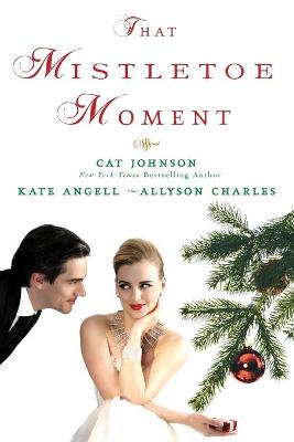 That Mistletoe Moment by Allyson Charles