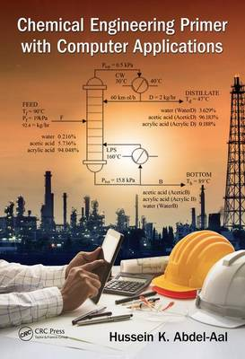 Chemical Engineering Primer with Computer Applications by Hussein K. Abdel-Aal