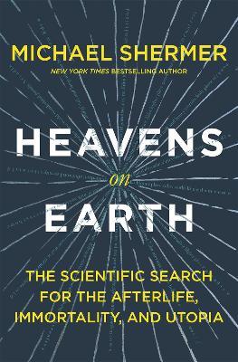 Heavens on Earth by Michael Shermer