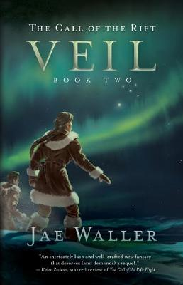 Veil: The Call of the Rift, Book Two by Jae Waller