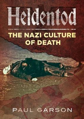 Heldentod: The Nazi Culture of Death book