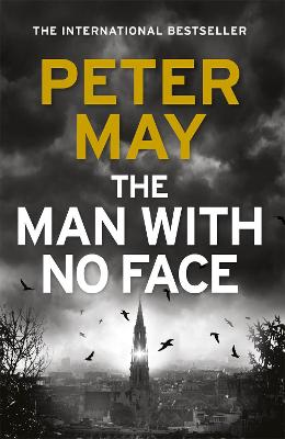 The Man With No Face: the latest thriller from million-selling Peter May by Peter May