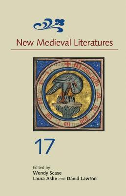 New Medieval Literatures 17 by Wendy Scase
