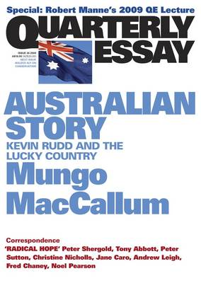 Australian Story: Kevin Rudd And The Lucky Country: Quarterly Essay 36 by Mungo MacCallum
