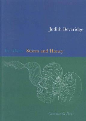 Storm And Honey by Judith Beveridge