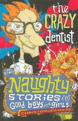 Crazy Dentist by Christopher Milne