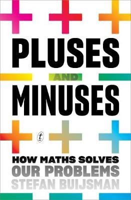 Pluses and Minuses: How Maths Solves Our Problems book