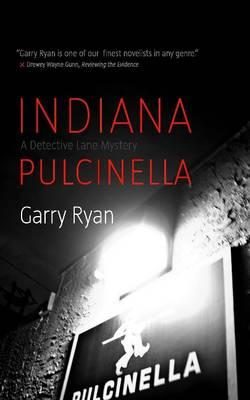Indiana Pulcinella by Garry Ryan