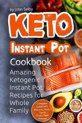 Keto Instant Pot Cookbook by John Selby