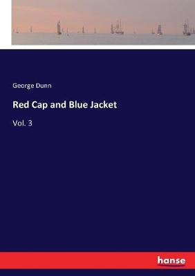 Red Cap and Blue Jacket: Vol. 3 by George Dunn