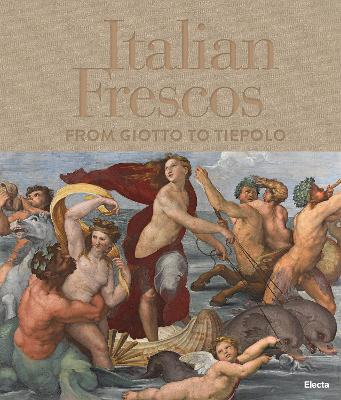 Italian Frescoes: From Giotto to Tiepolo: The Great Pictorial Cycles by Tomaso Montanari