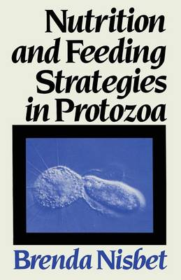 Nutrition and Feeding Strategies in Protozoa by Brenda Nisbet